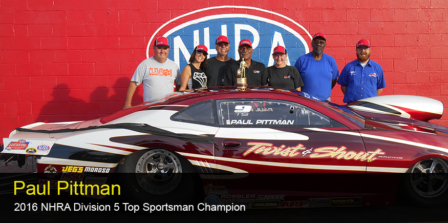 Paul Pittman 2016 NHRA Division 5 Top Sportsman Champion